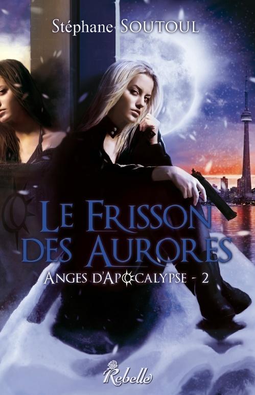 SOUTOUL Stéphane - ANGES D'APOCALYPSE - Tome 2 :  Le frisson des aurores Frisso10