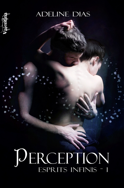 DIAS Adeline -  ESPRITS INFINIS - Tome 1 : Perception Percep10