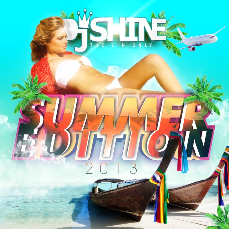DJ SHINE - THE 1 N ONLY => THE SUMMER EDITION 2013  / RNB - HIP-HOP - DANCEHALL - TRAP - TWERK Recto_10