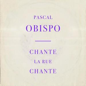 CHANTE LA RUE CHANTE - PASCAL OBISPO Chante10