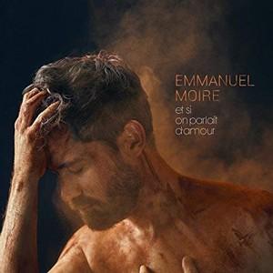 ET SI ON PARLAIT D'AMOUR - EMMANUEL MOIRE  Et_si_10