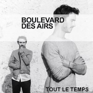 TOUT LE TEMPS - BOULEVARD DES AIRS  Tout_l10