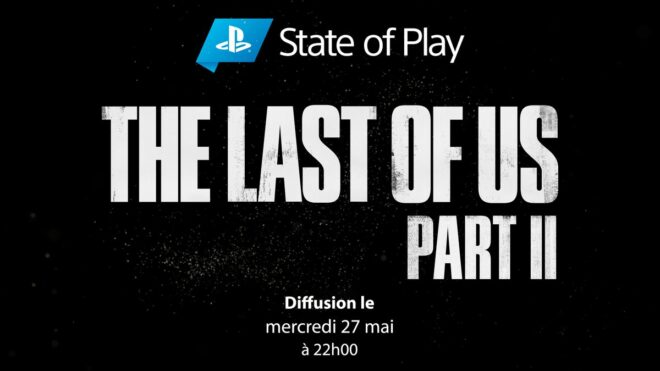 State of Play The Last of Us Part II en VOSTFR à 22h00 Playst10