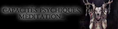 Capacités psychiques, méditation...