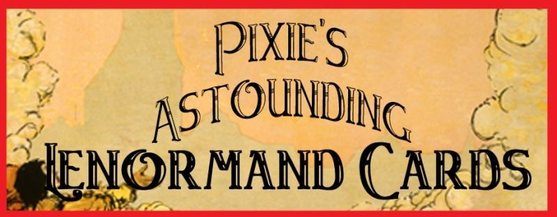 PIXIE'S ASTOUNDING LENORMAND CARDS 0110