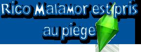 [Challenge] Tranches de Sims: Rico Malamor est pris au piège Titre_11
