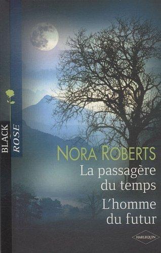 [Roberts, Nora] La passagère du temps - L'homme du futur Robert10