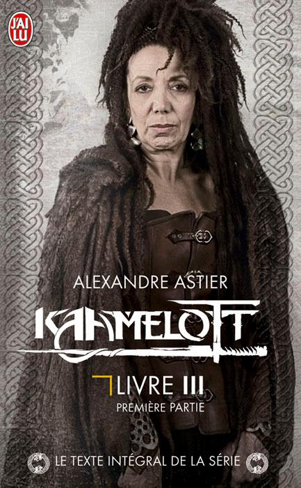 ASTIER Alexandre - Kaamelott, Livre III – Première partie & Deuxième partie 52691311