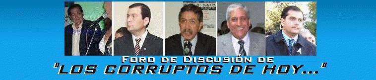 LOS CORRUPTOS DE HOY