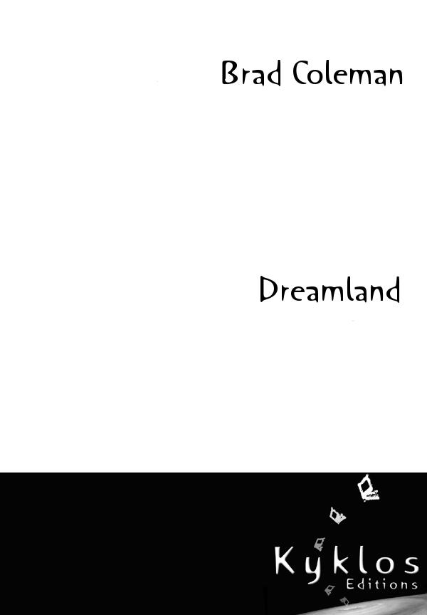 [Kyklos] Dreamland de Brad Coleman Dreaml10