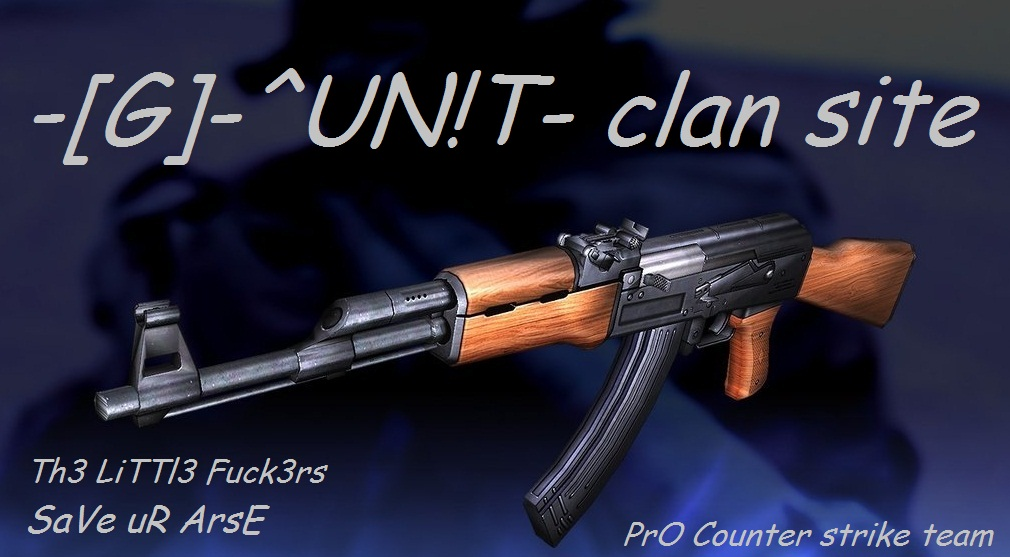 -[G]-UN!T-^ claN` pro counTer StriK3 teaM`