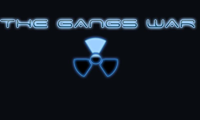 The Gangs War