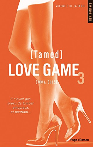tamed - Love Game - Tome 3 : Tamed de Emma Chase Love_g10
