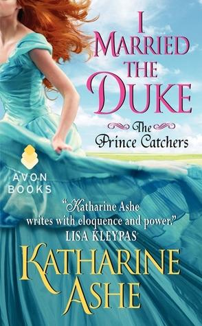 Trois Soeurs et un Prince - Tome 1 : J'ai épousé un Duc de Katharine Ashe Marrie10