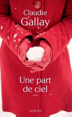UNE PART DE CIEL de Claudie Gallay 1507-111