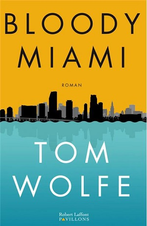 BLOODY MIAMI de Tom Wolfe  97822215
