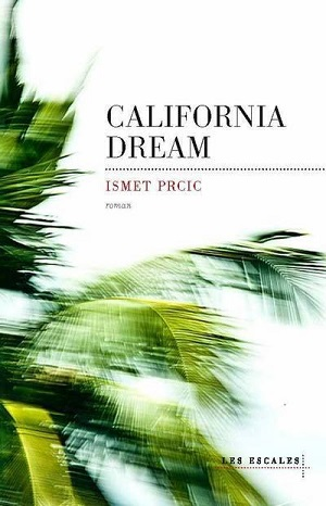CALIFORNIA DREAM de Ismet Prcic  97823610
