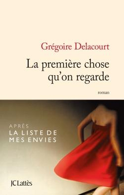 LA PREMIERE CHOSE QU'ON REGARDE de Grégoire Delacourt 97827010