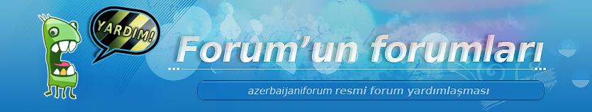 Bedava forum :  Azerbaijaniforum üçün kömək !