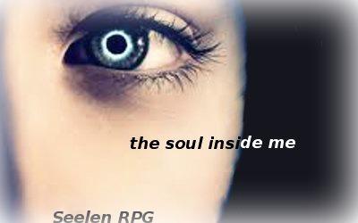 the soul inside me ~ Seelen RPG Seelee10