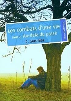 GONZALEZ C. - Les combats d'une vie - Tomr 2 : Au-delà du passé Les-co10