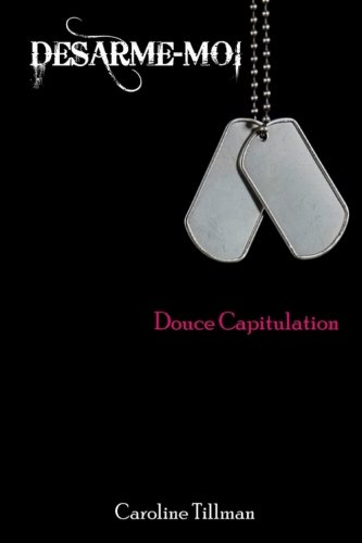 Tillman Caroline - Désarme-moi, Tome 1 : Douce Capitulation 3199yh10