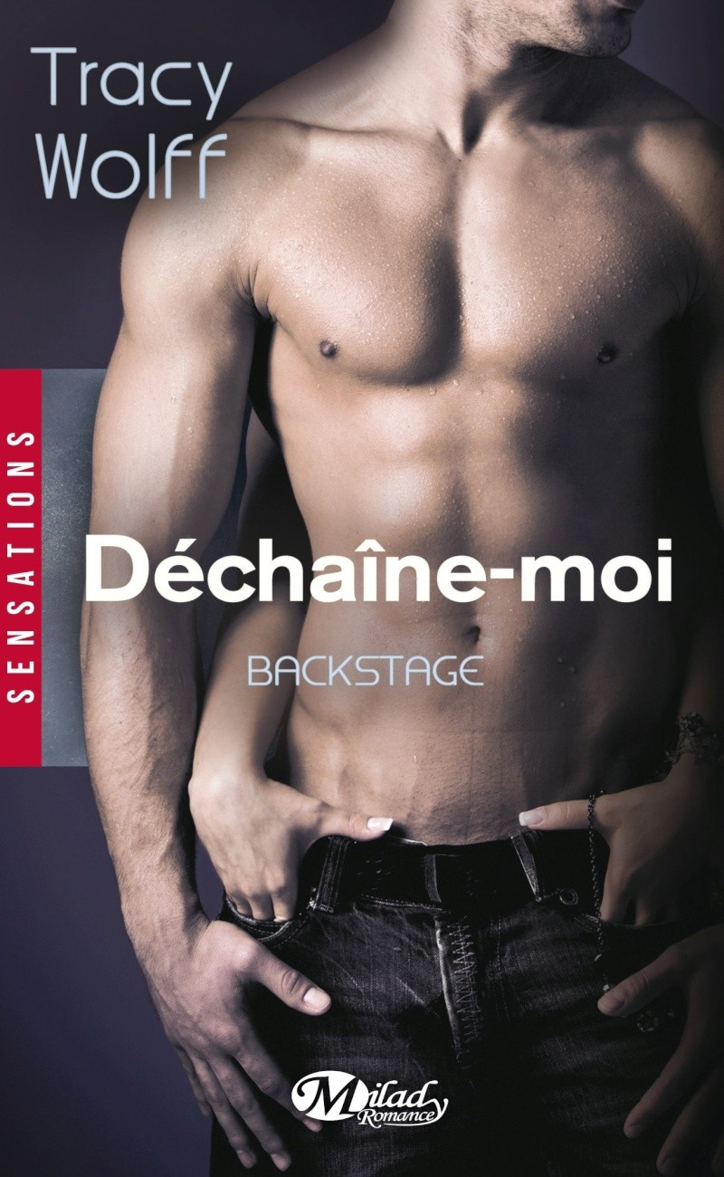WOLFF Tracy - BACKSTAGE - Tome 1 :  Déchaîne-moi Backst10