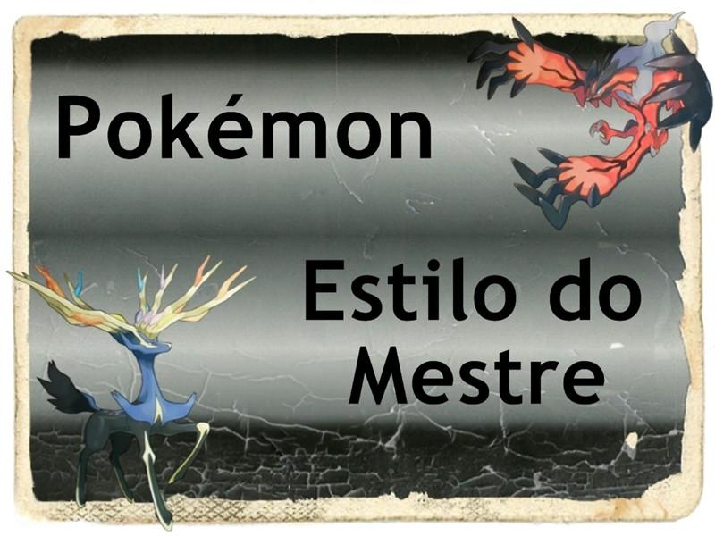 Pokemon Estilo Do Mestre
