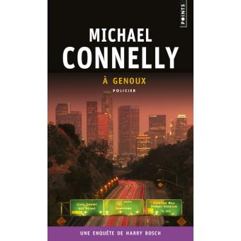 A genoux de Michael Connelly (Harry Bosch #13) A-geno10