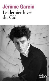 Le dernier hiver du Cid de Jérôme Garcin  Cid10