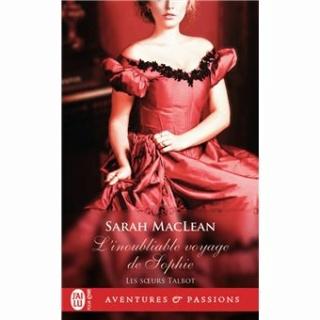 L'inoubliable voyage de Sophie de Sarah MacLean (Les soeurs Talbot #1) L-inou11