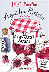 La kermesse fatale - A spoonful of poison de M.C. Beaton (Agatha Raisin #19)  La_ker10