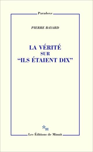 La vérité sur Dix petits nègres - La vérité sur Ils étaient dix de Pierre Bayard  La_vzo10