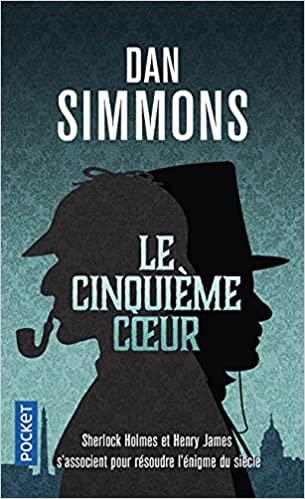 Le cinquième coeur (The fifth heart) de Dan Simmons, une enquête avec Henry James et...Sherlock Holmes  Le_cin11