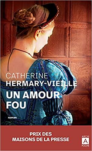Un amour fou de Catherine Hermary-Vieille Un_amo10