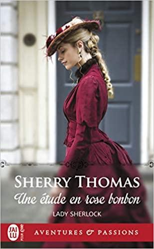 Une étude en rose bonbon de Sherry Thomas (Lady Sherlock, Tome 1)  Une_zo10