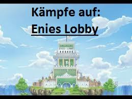Hier findest du eine Liste der Kämpfe auf Enies Lobby