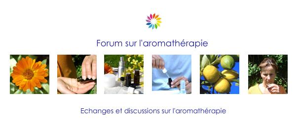 Forum sur l'aromathérapie