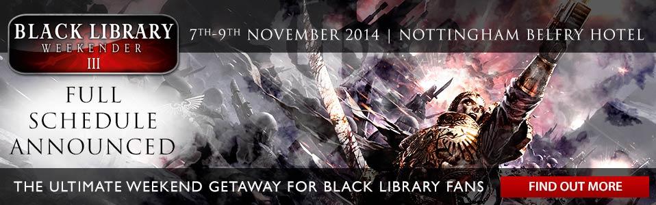 [The Black Library Weekender 2014] - Centralisation des news 10-09-11