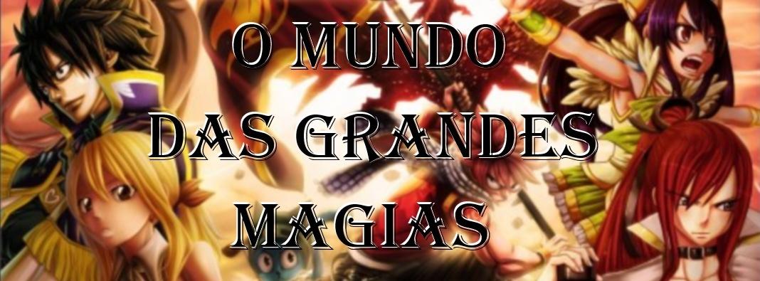 O mundo das grandes magias