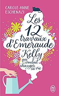Les 12 travaux d'Émeraude Kelly qui voulait changer sa vie de Carole-Anne Eschenazi 1_douz10