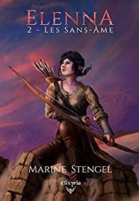 Elenna - Tome 2 : Les sans âmes de Marine Stengel - Éditions Élixyria / Collection Fantasy Elixir of Dragon 1_elen10