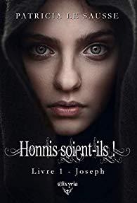 Honnis soient-ils, livre 1 : Joseph de Patricia Le Sausse 1_jose10