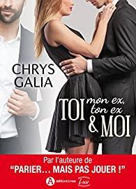 Toi (mon ex ton ex) & moi de Chrys Galia  1_toi10