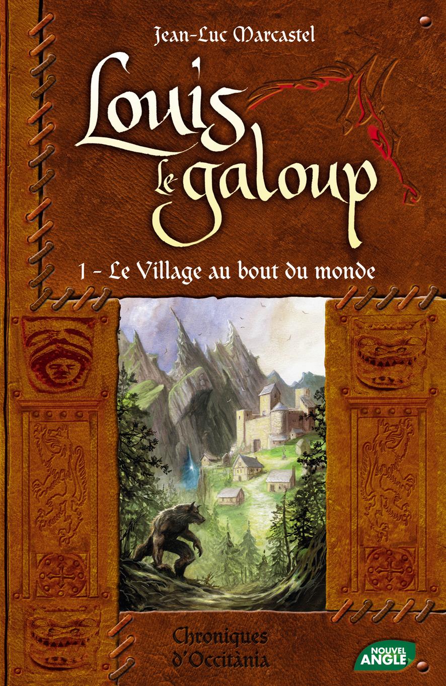 Louis le Galoup 1 : Le village au bout du monde de Jean-Luc Marcastel 6_lois11