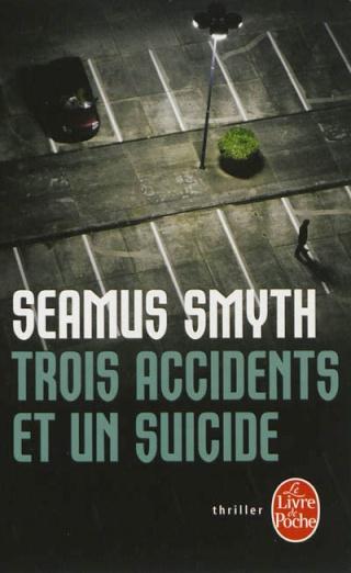[Smyth, Seamus] Trois accidents et un suicide 97822512
