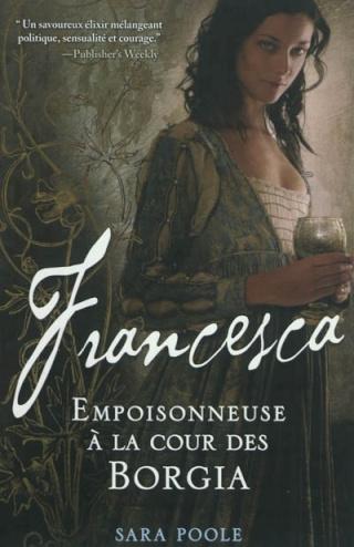 [Poole, Sara] Francesca - tome 1: Empoisonneuse à la cour des Borgia 97828210