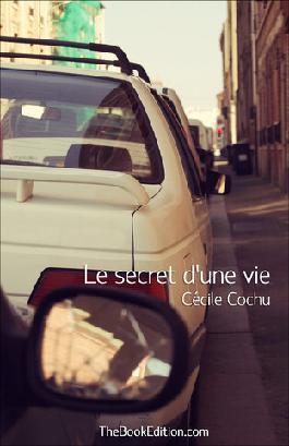 LE SECRET D'UNE VIE de Cécile Cochu 0910