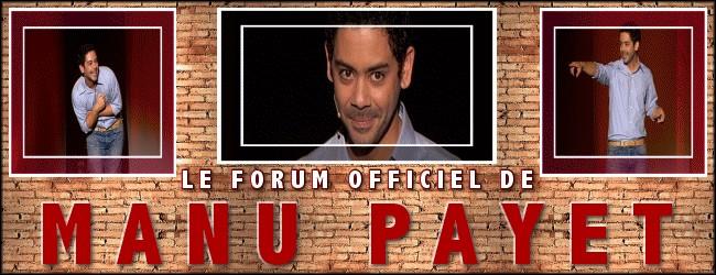 Manu Payet Le forum OFFICIEL