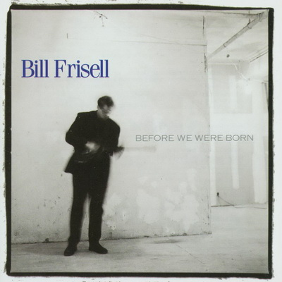 Bill Frisell Before10
